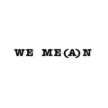 We me(a)n